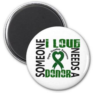 Needs A Donor 4 Organ Donation Refrigerator Magnet