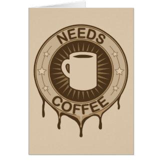 Needs Coffee Card