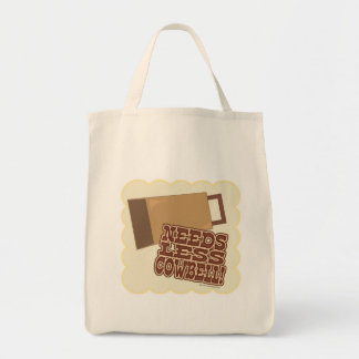 Needs Less Cowbell! Tote Bag