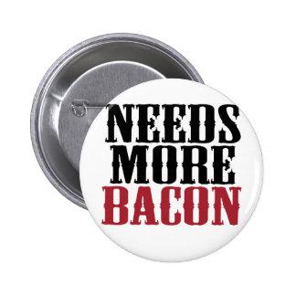 Needs More Bacon Button