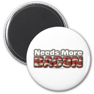 Needs More Bacon Magnet