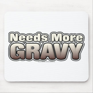 Needs More Gravy Mouse Pad