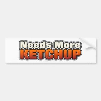 Needs More Ketchup Bumper Sticker