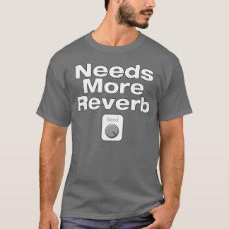 Needs More Reverb T-Shirt