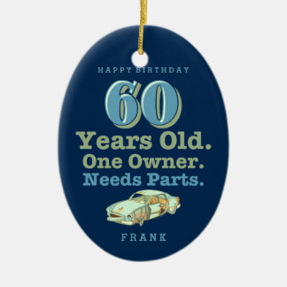 Needs Parts 60th Birthday Ceramic Ornament