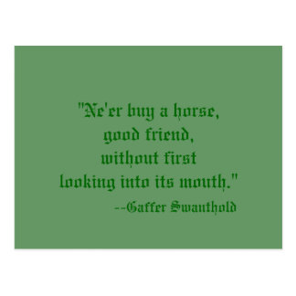 """""""Ne'er buy a horse,good friend, without first l... Postcard"""