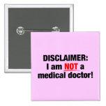 Negación: ¡No un doctor! Pins