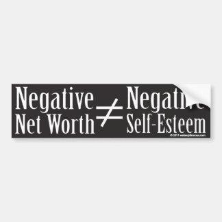 Negative net worth is not Negative Self-Esteem Bumper Sticker