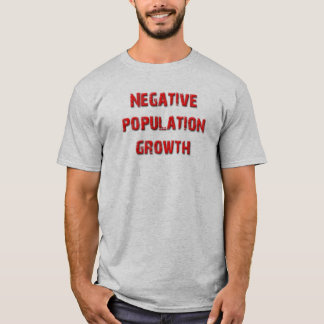 Negative Population Growth T-Shirt