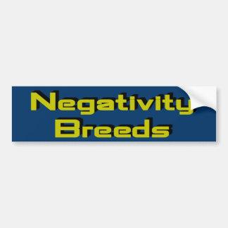 Negativity Breeds Bumper Sticker