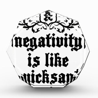 Negativity Is Like Quicksand Medieval quote Award