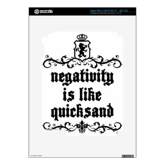 Negativity Is Like Quicksand Medieval quote Decal For iPad 3