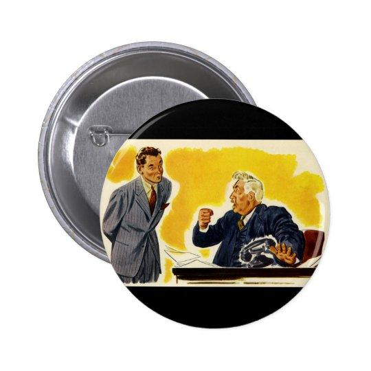 Negocio del vintage, empleado enojado del CEO Boss Pin Redondo De 2 Pulgadas