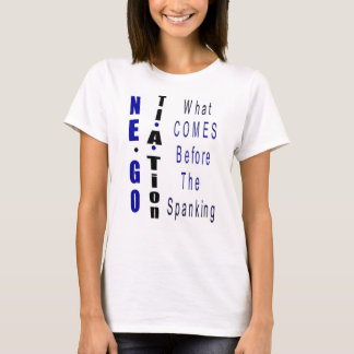"""Negotiation - What Comes Before The Spanking"" T-Shirt"