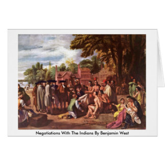 Negotiations With The Indians By Benjamin West Greeting Card