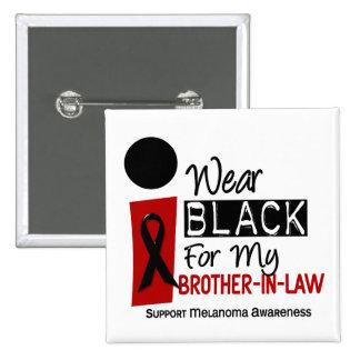 Negro del desgaste del melanoma I para mi cuñado 9 Pins