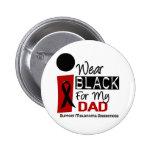 Negro del desgaste del melanoma I para mi papá 9 Pins