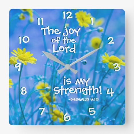 Nehemiah 8:10 The joy of the Lord is my strength Square Wall Clock