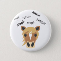 Neigh Horse Cute Emoji Pinback Button