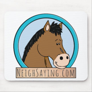 Neigh Saying Mouse Pad