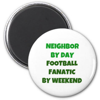 Neighbor by Day Football Fanatic by Weekend 2 Inch Round Magnet