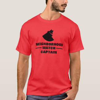Neighborhood Watch Captain T-Shirt
