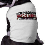 Neighborhood Watch Member Doggie Shirt