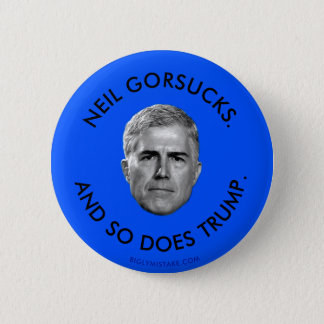 NEIL GORSUCKS. AND SO DOES TRUMP. PINBACK BUTTON