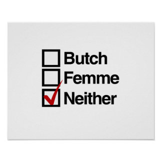 Neither butch nor femme poster