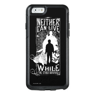 Neither Can Live OtterBox iPhone 6/6s Case