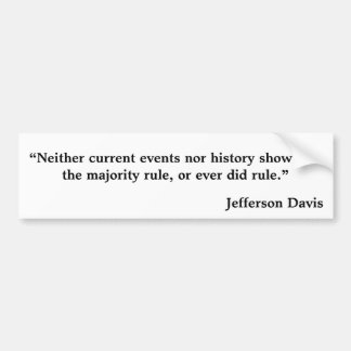"""Neither current events nor history show that t... Car Bumper Sticker"