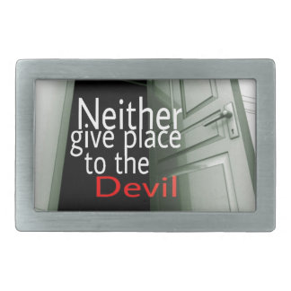 Neither give place to the devil belt buckle