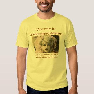 Neither men nor women understand women tee shirt