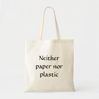 Neither paper nor plastic bag