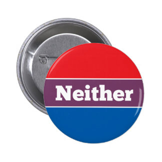 Neither Political Candidate Button