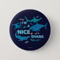 Nemo and Sharks - I'm A Nice Shark Pinback Button