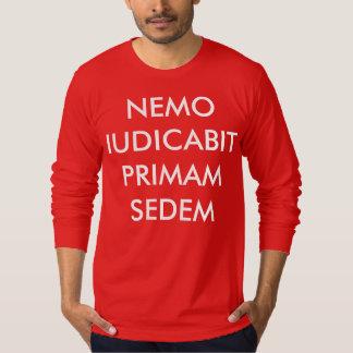 NEMO IUDICABIT PRIMAM SEDEM T SHIRT