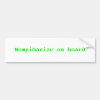 Nempimaniac on board car bumper sticker