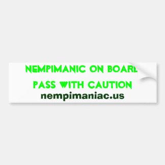 Nempimanic on board pass with caution, nempiman... car bumper sticker