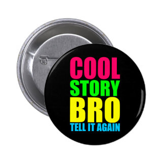 Neon Cool Story Bro 2 Inch Round Button