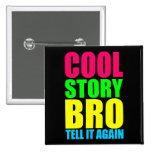 Neon Cool Story Bro 2 Inch Square Button