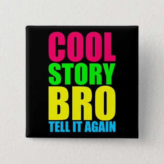Neon Cool Story Bro Button