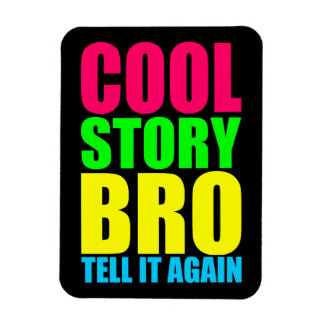 Neon Cool Story Bro Magnet