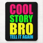 Neon Cool Story Bro Mousepad