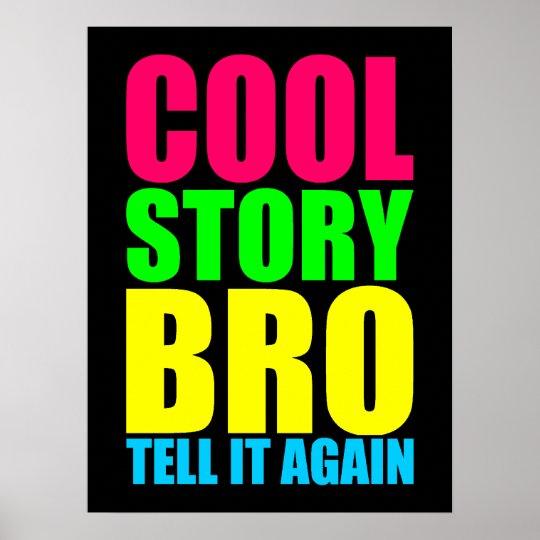 Neon Cool Story Bro Poster