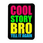 Neon Cool Story Bro Vinyl Magnet
