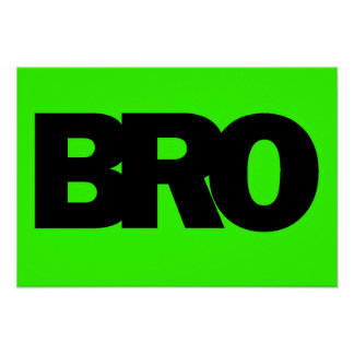 Neon Green BRO Posters