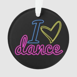 Neon I Love Dance Ornament