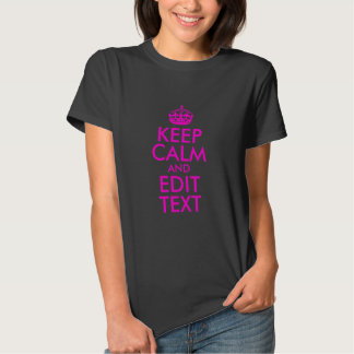 Neon Pink Keep Calm and Edit Text T Shirts