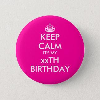 Neon pink keep calm birthday badge pin button